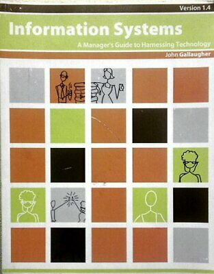 information system A managers guide to harnessing technology by John Gallaugh…