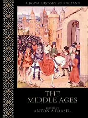 THE MIDDLE AGES (A Royal History Of England), Gillingham, John & Earle, Peter, U