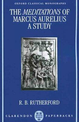 Meditations of Marcus Aurelius : A Study, Paperback by Rutherford, R. B., Bra...