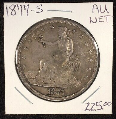 1877-S Trade Dollar AU Details Scratched Otherwise Nice Look And Very Original
