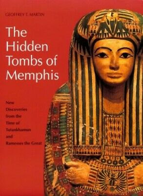 The Hidden Tombs of Memphis: New Discoveries ... by Geoffrey T. Martin Paperback