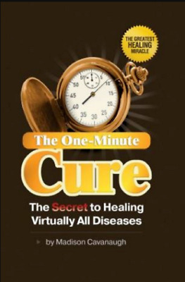 The One-Minute Cure :The Secret to Healing Virtually All Diseases (P.D.F)