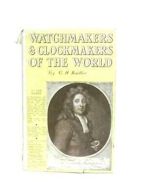 Watchmakers and Clockmakers of the World (G. H. Baillie - 1969) (ID:20635)