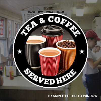 Tea /& Coffee Sold Shop Window Sticker Take Out Hot Drinks Cafe Catering Sign