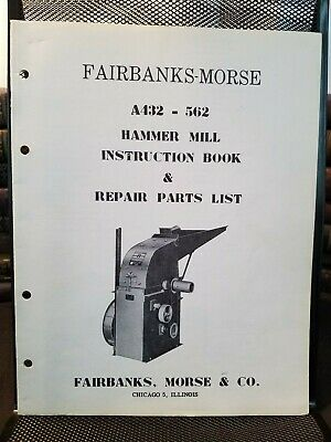 Fairbanks Morse Hammer Mills A432, 532, A562 630 631 Op. Manual Parts List 1955
