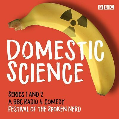 Domestic Science: Series 1 and 2 by Festival of the Spoken Nerd (AUDI0||E-MAILED