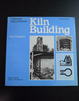 KILN BUILDING Book IAN GREGORY Plan, construct & operate Ceramics/Pottery Build
