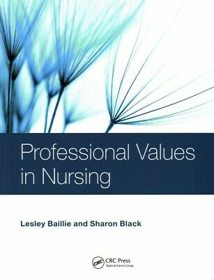 Professional Values in Nursing, Paperback by Baillie, Lesley, Ph.D.; Black, S...