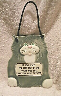 Adorable Hanging Ceramic Cat Plaque 'If You Want Best Seat, Move The Cat' Mint