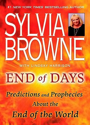 End of Days Predictions and Prophecies End of the World by Sylvia Browne [P.D.F]