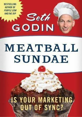 Meatball Sundae: Is Your Marketing out of Sync? by Godin, Seth, Good Book