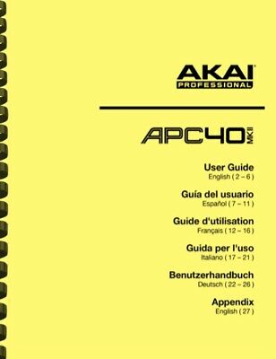 Akai APC40 MKII USB Audio Interface USER GUIDE and COMMUNICATIONS PROTOCOL