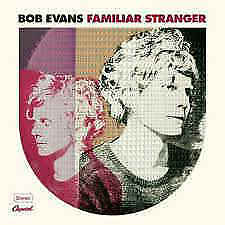 Bob Evans ( – Familiar Stranger CD