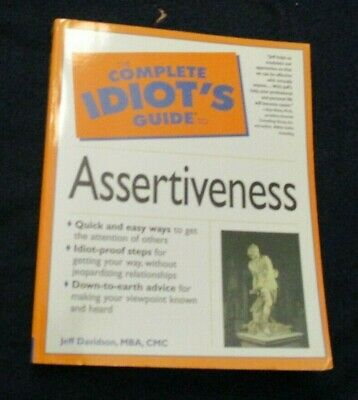 Complete Idiot's Guide to Assertiveness