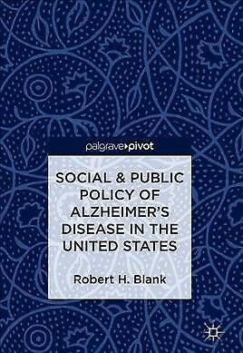 Social & Public Policy of Alzheimer's Disease in the United States, Hardcover...