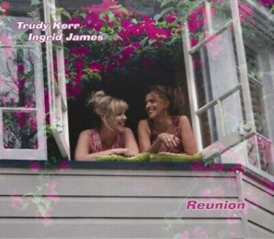 Trudy Kerr & Ingrid James : Reunion CD (2010) Expertly Refurbished Product