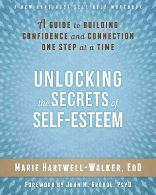 Unlocking the Secrets of Self-Esteem : A Guide to Building Confidence and Con...