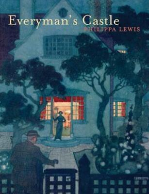 Everyman's castle: the story of our cottages, country houses, terraces, flats,