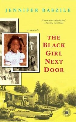 Black Girl Next Door : A Memoir, Paperback by Baszile, Jennifer, Brand New, F...