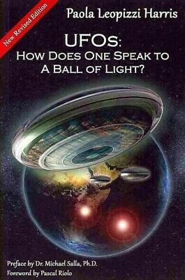 UFOs: How Does One Speak to a Ball of Light?, Paperback by Harris, Paola Leop...