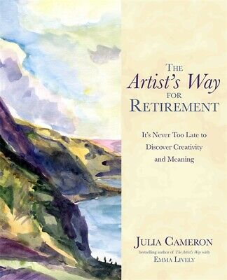 The Artist's Way for Retirement, Julia Cameron