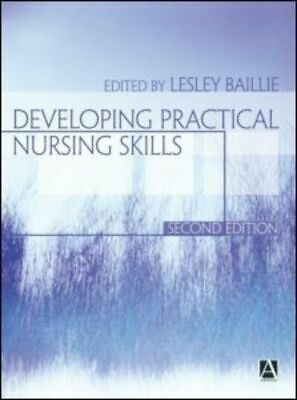 Developing practical nursing skills by Lesley Baillie (Paperback) Amazing Value