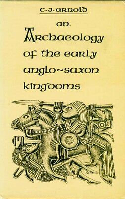 Early Kingdoms of Anglo-Saxon England Mercia Kent Wessex Northumbria Archaeology