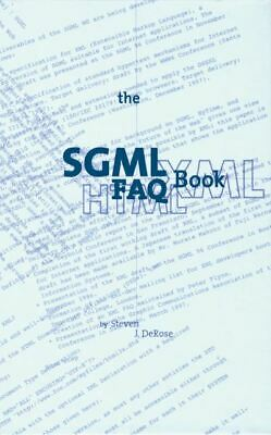 Electronic publishing series: The SGML FAQ book: understanding the foundation