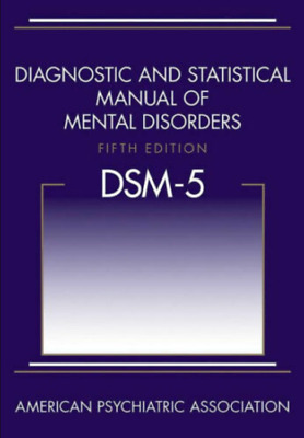 Diagnostic and Statistical Manual of Mental Disorders 5th Edition DSM-5