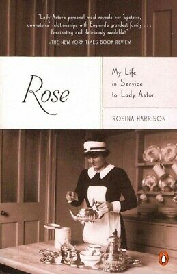 Rose : My Life in Service to Lady Astor, Paperback by Harrison, Rosina, Like ...
