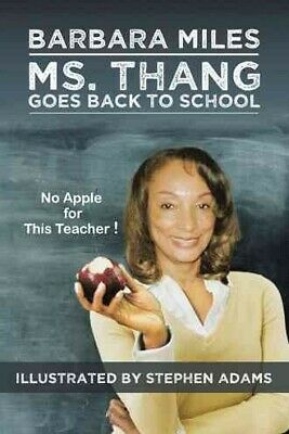 Ms. Thang Goes Back to School : Survival Lessons from a Substitute Teacher, P...