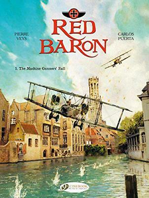 Red Baron Vol. 1 : The Machine Gunners' Ball by Carlos Puerta, Pierre Veys, NEW