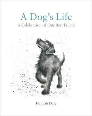 A Dog's Life: A Celebration of Our Best Friend by Hannah Dale, NEW Book, FREE &