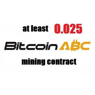 at least 0.025 Bitcoin Cash ABC (BCH) 3 hours Cryptocurrency mining contract