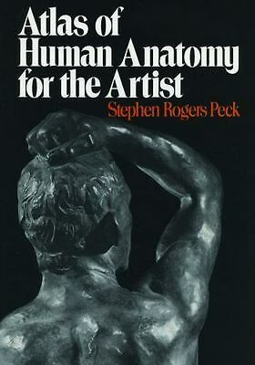 Atlas of Human Anatomy for the Artist by Peck, Stephen Rogers