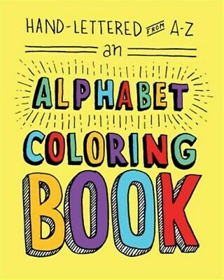 Hand-Lettered from A to Z: An Alphabet Coloring Book, Brand New, Free shippin...