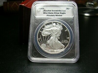 2009 DANIEL CARR PROOFED OVERSTRIKE 1 Oz MINT STATE SILVER EAGLE