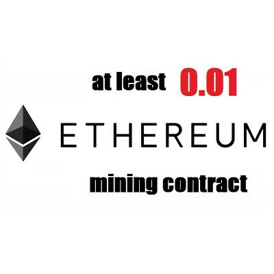 at least 0.01 Ethereum (ETH) 3 hours Cryptocurrency mining contract