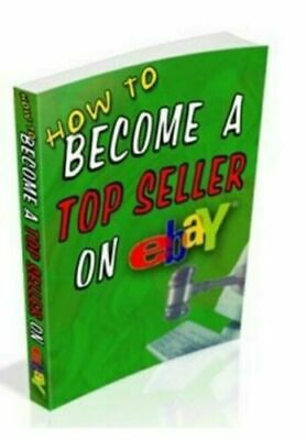 How To Become a Top Seller on eBay ebook PDF With Full Master Resell Rights