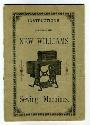 INSTRUCTIONS FOR USING THE NEW WILLIAMS SEWING  MACHINES 1890s? Montreal Booklet