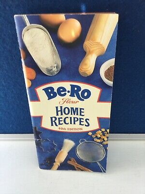BE -RO Flour Home Recipes 40th Edition Cookery Book.