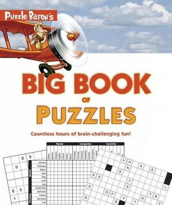 Puzzle Baron's Big Book of Puzzles : Countless Hours of Brain-challenging Fun...
