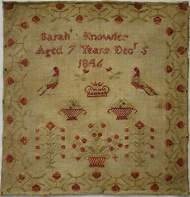 EARLY/MID 19TH CENTURY MOTIF SAMPLER BY SARAH KNOWLES AGED 7 - December 5th 1846