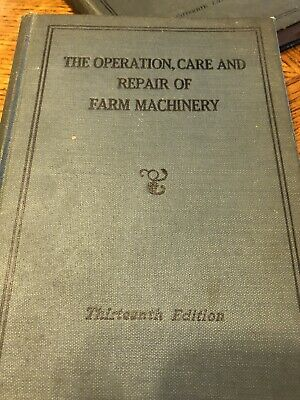 The Operation, Care and Repair of Farm Machinery 13th edition John Deere Book