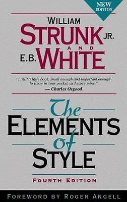 The Elements of Style by E. B. White and William Strunk Jr. (Fourth Edition)