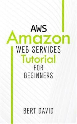 Aws: Amazon Web Services Tutorial for Beginners, Like New Used, Free shipping...