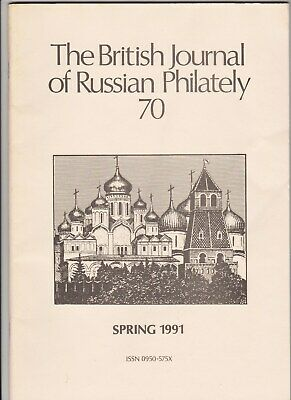 THE BRITISH JOURNAL OF RUSSIAN PHILATELY – SPRING 1991 See Description