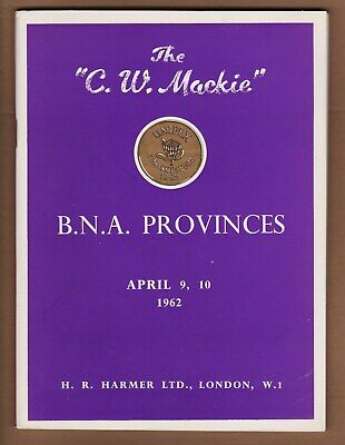 "EARLY AUCTION CATALOGUE – The ""C. W. MACKIE"" B.N.A. PROVINCES +++"
