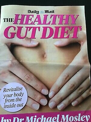 DAILY MAIL - THE HEALTHY GUT DIET by Dr MICHAEL MOSLEY