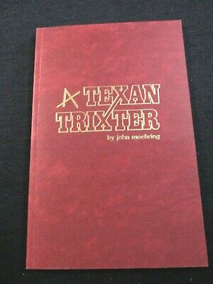 A Texan Trickster John Moehring  1st Edition ca 1986